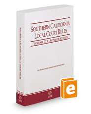 Southern California Local Court Rules - Superior Courts, 2018 ed. (Vol. IIIi California Court Rules)