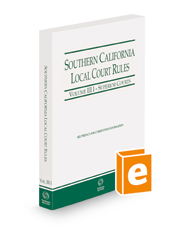 Southern California Local Court Rules - Superior Courts, 2021 revised ed. (Vol. IIIi California Court Rules)
