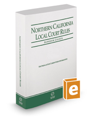 Northern California Local Court Rules - Superior Courts, 2017 Revised ed. (Vol. IIIG, California Court Rules)