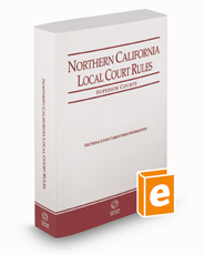 Northern California Local Court Rules - Superior Courts, 2018 ed. (Vol. IIIG, California Court Rules)