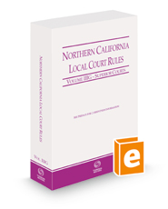 Northern California Local Court Rules - Superior Courts, 2021 ed. (Vol. IIIG, California Court Rules)