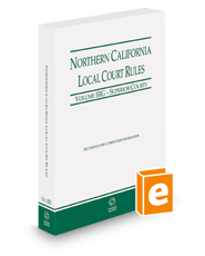 Northern California Local Court Rules - Superior Courts, 2021 revised ed. (Vol. IIIG, California Court Rules)