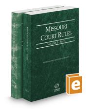 Missouri Court Rules - State and Federal, 2017 ed. (Vols. I & II, Missouri Court Rules)