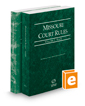 Missouri Court Rules - State and Federal, 2017 ed. (Vols. I & II, Missouri Court Rules)
