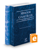 Missouri Court Rules - State and Federal, 2018 ed. (Vols. I & II, Missouri Court Rules)