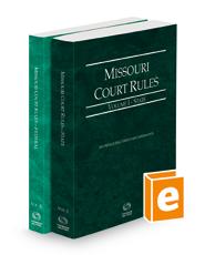 Missouri Court Rules - State and Federal, 2021 ed. (Vols. I & II, Missouri Court Rules)