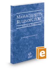Massachusetts Rules of Court - Federal, 2017 ed. (Vol. II, Massachusetts Court Rules)