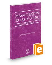Massachusetts Rules of Court - Federal, 2018 ed. (Vol. II, Massachusetts Court Rules)