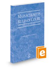 Massachusetts Rules of Court - Federal, 2021 ed. (Vol. II, Massachusetts Court Rules)