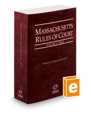 Massachusetts Rules of Court - State, 2016 ed. (Vol. I, Massachusetts Court Rules)