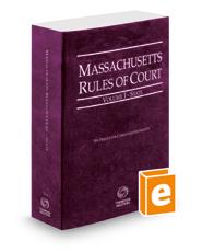 Massachusetts Rules of Court - State, 2018 ed. (Vol. I, Massachusetts Court Rules)
