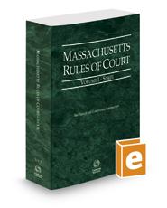 Massachusetts Rules of Court - State, 2019 ed. (Vol. I, Massachusetts Court Rules)