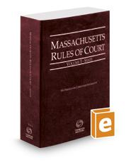 Massachusetts Rules of Court - State, 2020 ed. (Vol. I, Massachusetts Court Rules)