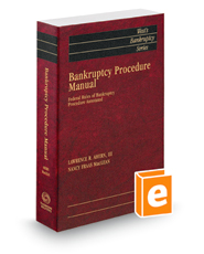 Bankruptcy Procedure Manual: Federal Rules of Bankruptcy Procedure Annotated, 2016 ed. (West's® Bankruptcy Series)