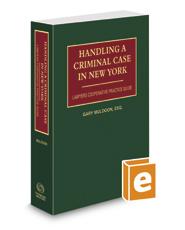 Handling A Criminal Case in New York, 2017-2018 ed.