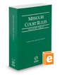 Missouri Court Rules - Circuit, 2017 ed. (Vol. III, Missouri Court Rules)