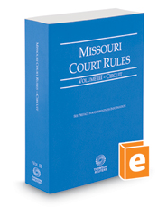 Missouri Court Rules - Circuit, 2018 ed. (Vol. III, Missouri Court Rules)