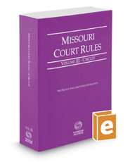 Missouri Court Rules - Circuit, 2019 ed. (Vol. III, Missouri Court Rules)
