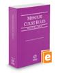 Missouri Court Rules - Circuit, 2019 ed. (Vol. III, Missouri Court Rules)