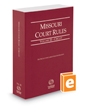 Missouri Court Rules - Circuit, 2020 ed. (Vol. III, Missouri Court Rules)