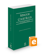 Missouri Court Rules - Circuit, 2021 ed. (Vol. III, Missouri Court Rules)