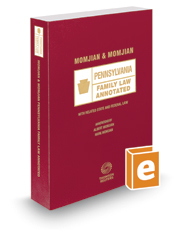Momjian and Momjian Pennsylvania Family Law Annotated, 2017 ed.