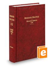 Criminal Law, 3d (Vol. 32, Missouri Practice Series)