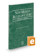 New Mexico Rules of Court - Federal, 2017 ed. (Vol. II, New Mexico Court Rules)