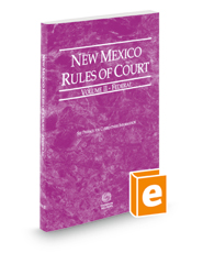 New Mexico Rules of Court - Federal, 2018 ed. (Vol. II, New Mexico Court Rules)