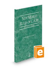 New Mexico Rules of Court - Federal, 2021 ed. (Vol. II, New Mexico Court Rules)