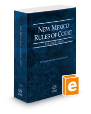 New Mexico Rules of Court - State, 2016 ed. (Vol. I, New Mexico Court Rules)