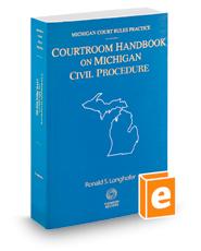 Courtroom Handbook on Michigan Civil Procedure, 2015 ed. (Michigan Court Rules Practice)