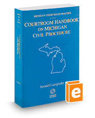 Courtroom Handbook on Michigan Civil Procedure, 2016 ed. (Michigan Court Rules Practice)