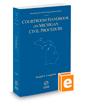 Courtroom Handbook on Michigan Civil Procedure, 2019-2020 ed. (Michigan Court Rules Practice)