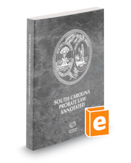South Carolina Probate Law Annotated, 2018 ed.