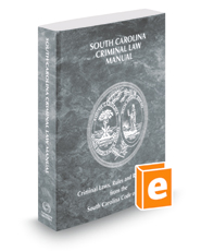 South Carolina Criminal Law Manual, 2018 ed.