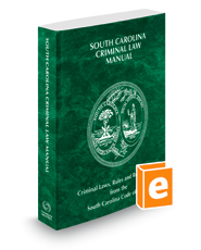 South Carolina Criminal Law Manual, 2019 ed.