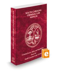 South Carolina Criminal Law Manual, 2021 ed.