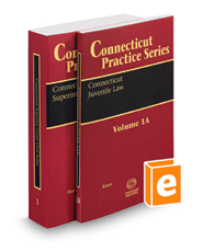 Connecticut Superior Court Civil Rules, 2017-2018 ed. and Connecticut Juvenile Law, 2017-2018 ed. (Vols. 1 and 1A, Connecticut Practice Series)