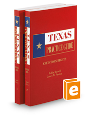 Creditors Rights, 2017-2018 ed. (Texas Practice Guide)