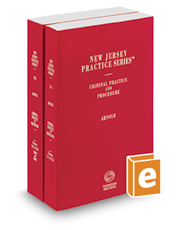 Criminal Practice and Procedure, 2016-2017 ed. (Vols. 31 & 32, New Jersey Practice Series)