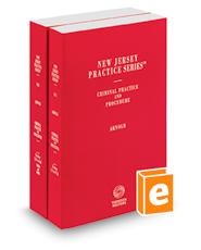Criminal Practice and Procedure, 2018 ed. (Vols. 31 & 32, New Jersey Practice Series)