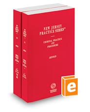 Criminal Practice and Procedure, 2020-2021 ed. (Vols. 31 & 32, New Jersey Practice Series)