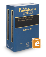 Pennsylvania Driving Under the Influence, 2017 ed. (Vol. 10-10A, West's® Pennsylvania Practice)