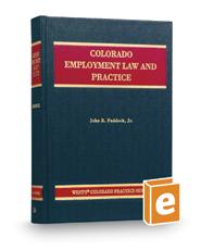 Colorado Employment Law and Practice, 3d (Vol. 16, Colorado Practice Series)