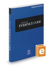 California Evidence Code, 2018 ed. (California Desktop Codes)
