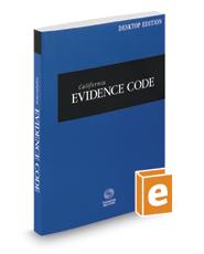 California Evidence Code, 2018 ed. (California Desktop Codes)