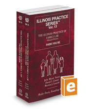 The Illinois Practice of Family Law, 2019 ed. (Vol. 12 & 13, Illinois Practice Series)