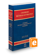 Methods of Practice Colorado Business Entities Deskbook, 2017-2018 ed.