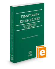 Pennsylvania Rules of Court - Local Central, 2018 ed. (Vol. IIIA, Pennsylvania Court Rules)